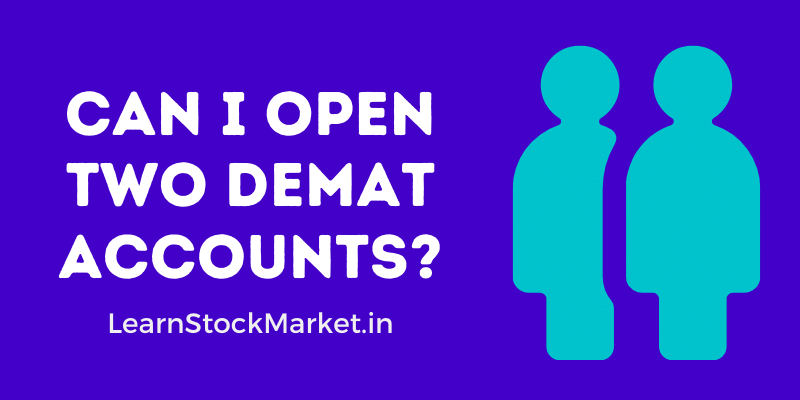 Open Two Demat Accounts